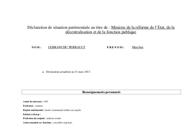 Déclaration de situation patrimoniale au titre de : Ministre de la réforme de l'Etat, de la                           déce...