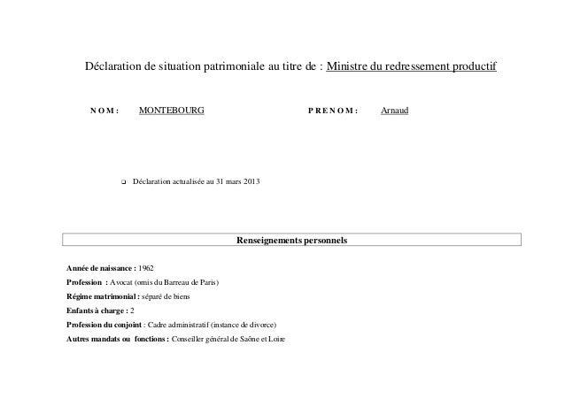 Déclaration de situation patrimoniale au titre de : Ministre du redressement productif       NOM:            MONTEBOURG   ...