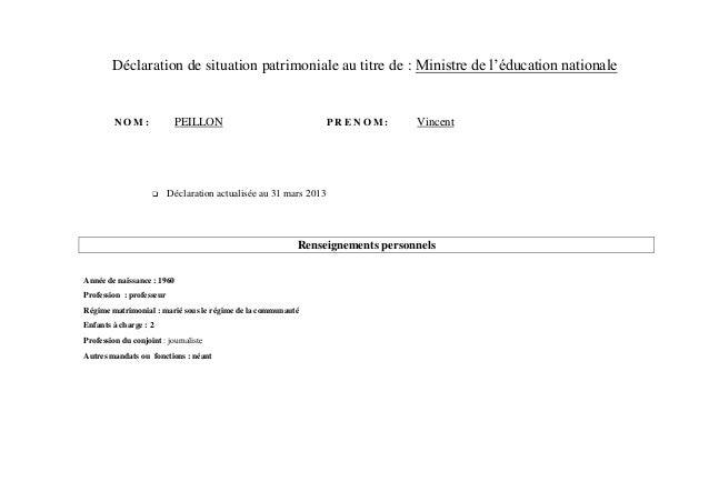 Déclaration de situation patrimoniale au titre de : Ministre de l'éducation nationaleN O M : PEILLON P R E N O M : Vincent...