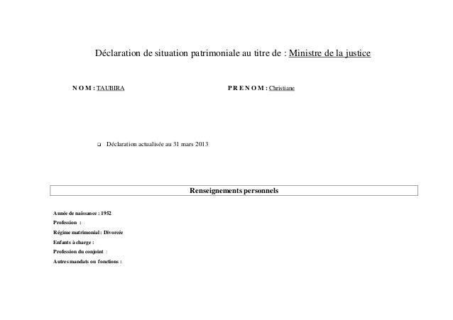 Déclaration de situation patrimoniale au titre de : Ministre de la justiceN O M : TAUBIRA P R E N O M : ChristianeDéclarat...