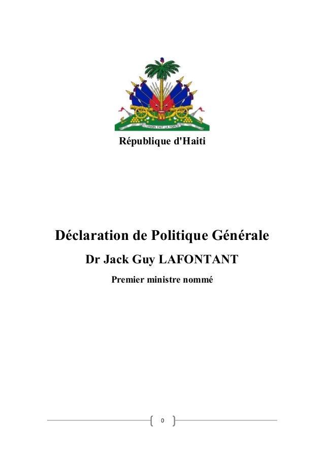 0 République d'Haiti Déclaration de Politique Générale Dr Jack Guy LAFONTANT Premier ministre nommé
