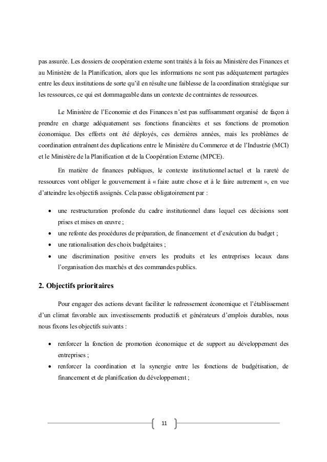 11 pas assurée. Les dossiers de coopération externe sont traités à la fois au Ministère des Finances et au Ministère de la...