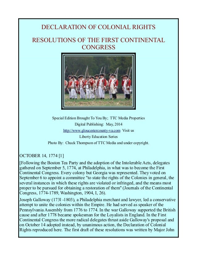 DECLARATION OF COLONIAL RIGHTS RESOLUTIONS OF THE FIRST CONTINENTAL CONGRESS Special Edition Brought To You By; TTC Media ...