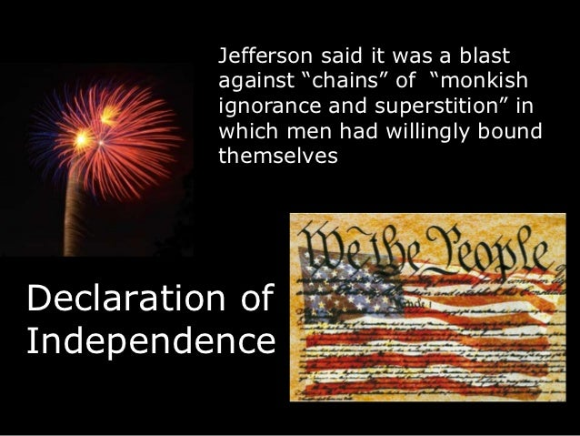 "Jefferson said it was a blast          against ""chains"" of ""monkish          ignorance and superstition"" in          which..."