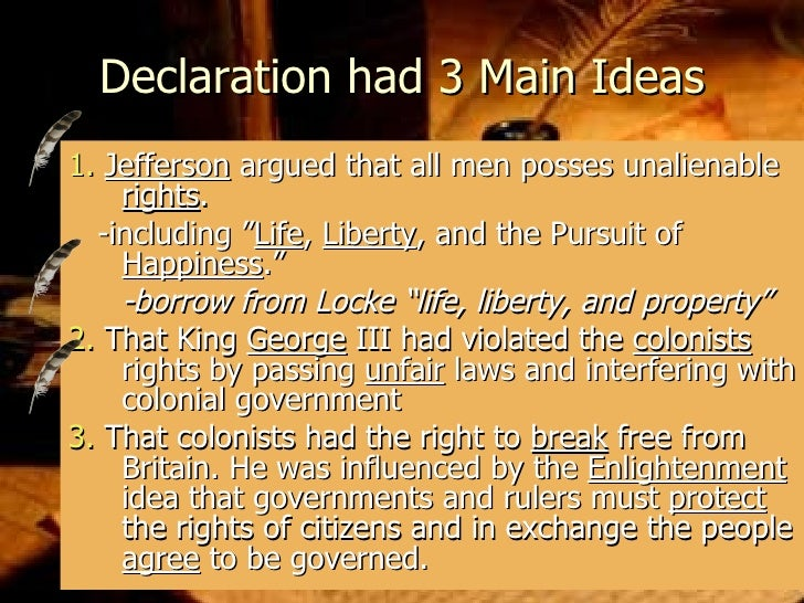 the three major purposes of the declaration of independence Declaration of independence a declaration of principles posted on july 4, 2013 by jc the declaration of independence includes what may be the most famous words of the english language: we hold these truths to be self-evident, that all men are created equal.