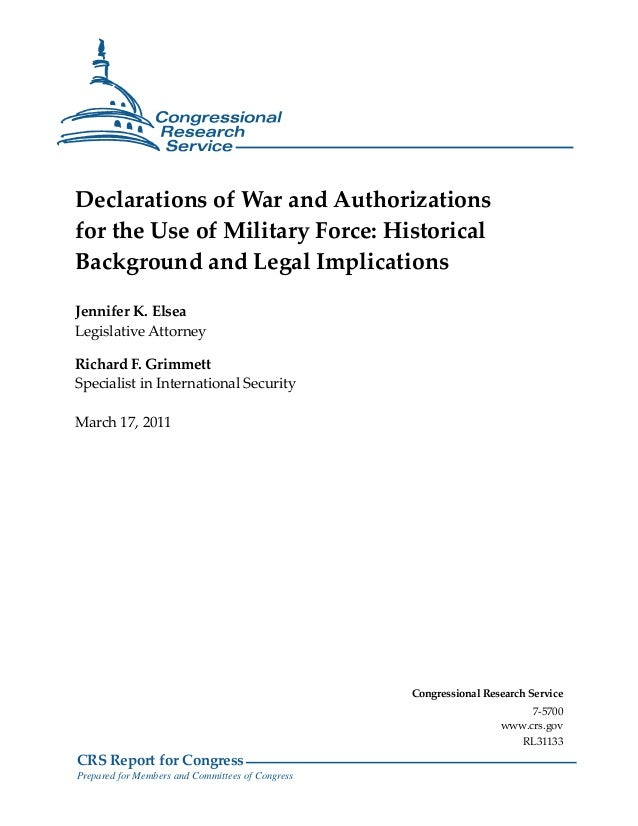 CRS Report for Congress Prepared for Members and Committees of Congress Declarations of War and Authorizations for the Use...