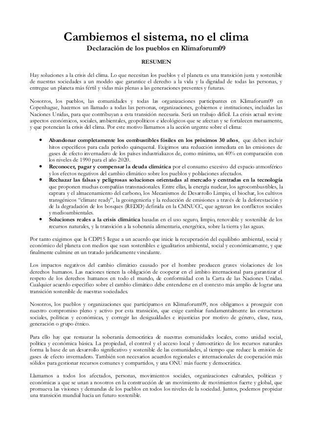 Cambiemos el sistema, no el clima Declaración de los pueblos en Klimaforum09 RESUMEN Hay soluciones a la crisis del clima....