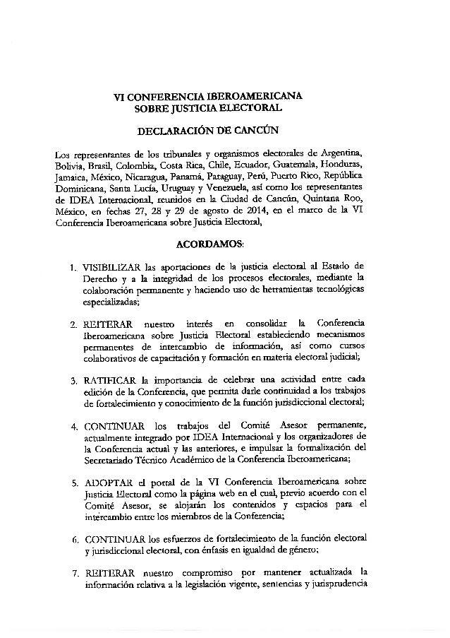 VI CONFERENCIA IBEROAMERICANA SOBRE JUSTICIA ELECTORAL  DECLARACIÓN DE CANCÚN  Los representantes de los tribunales y orga...