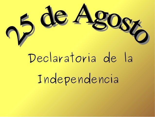Resultado de imagem para 25 de agosto declaratoria de la independencia