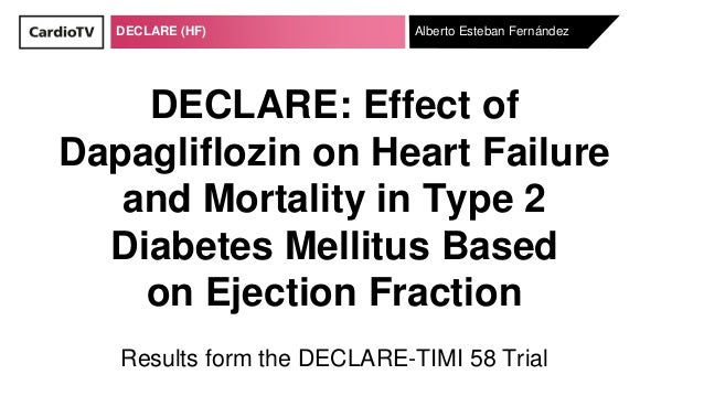 DECLARE (HF) DECLARE: Effect of Dapagliflozin on Heart Failure and Mortality in Type 2 Diabetes Mellitus Based on Ejection...