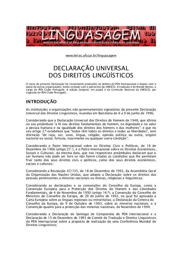 www.letras.ufscar.br/linguasagem DECLARAÇÃO UNIVERSAL DOS DIREITOS LINGÜÍSTICOS O texto da presente Declaração foi inicial...