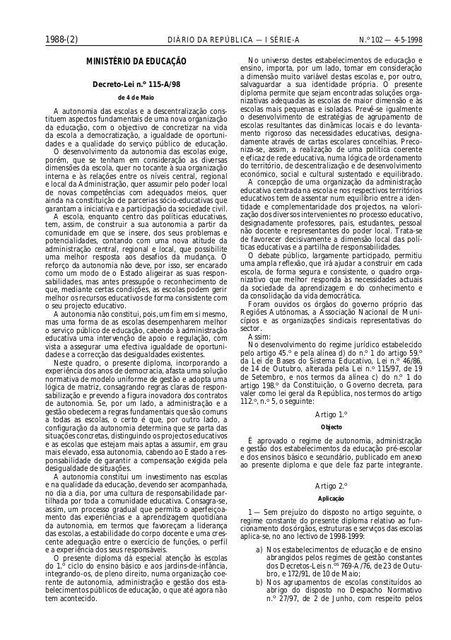 1988-(2) DIÁRIO DA REPÚBLICA — I SÉRIE-A N.o102 — 4-5-1998MINISTÉRIO DA EDUCAÇÃODecreto-Lei n.o115-A/98de 4 de MaioA auton...