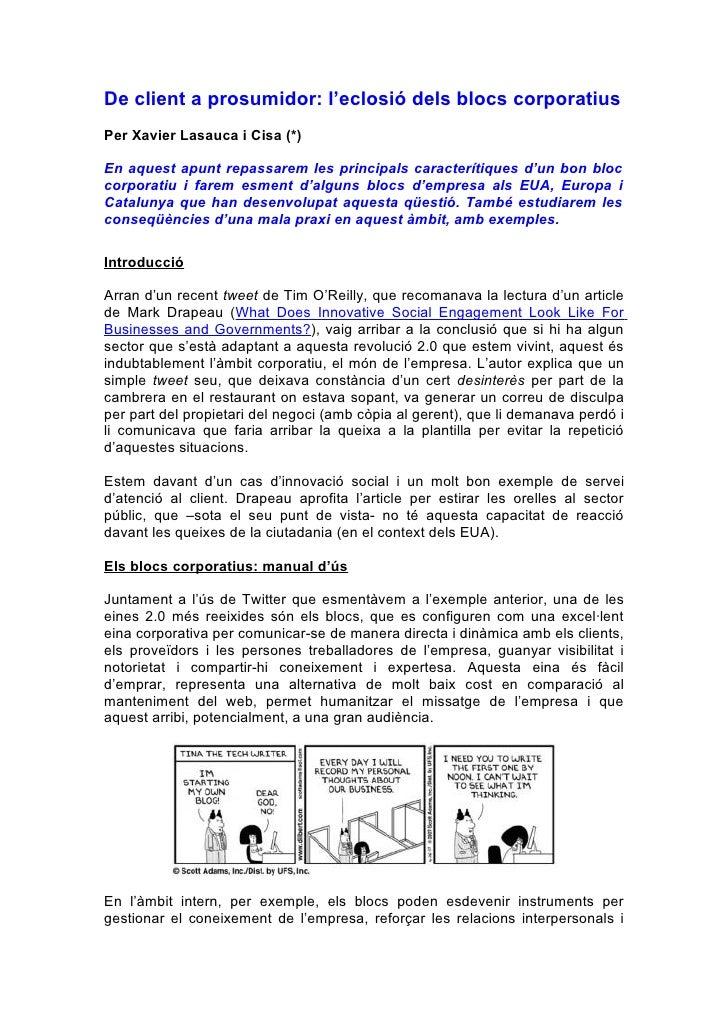 De client a prosumidor: l'eclosió dels blocs corporatius Per Xavier Lasauca i Cisa (*)  En aquest apunt repassarem les pri...