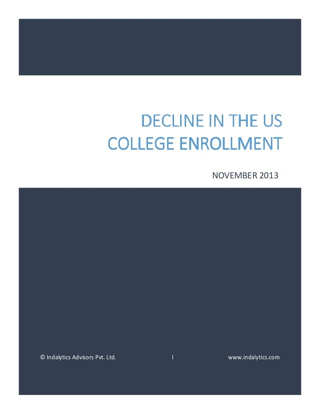DECLINE IN THE US COLLEGE ENROLLMENT NOVEMBER 2013  © Indalytics Advisors Pvt. Ltd.  l  www.indalytics.com
