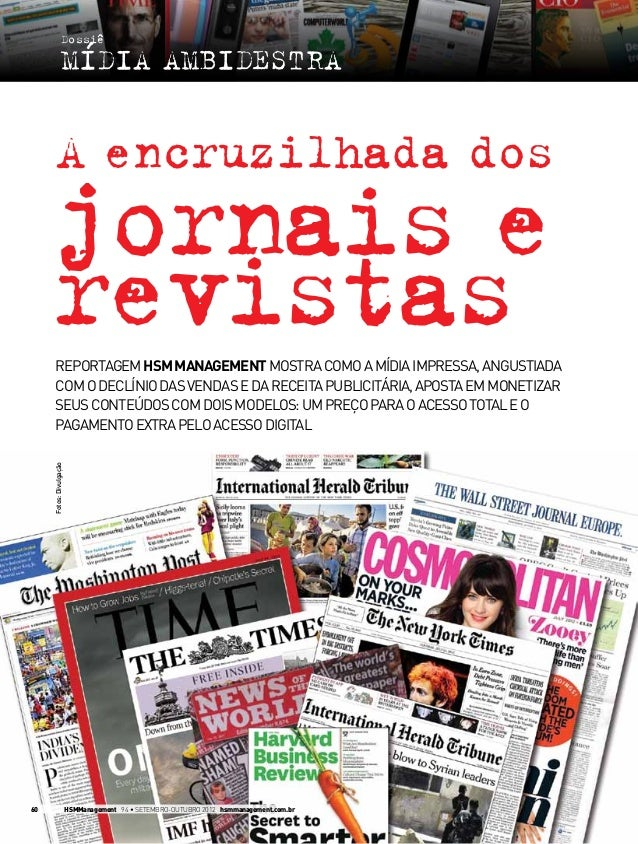jornais e revistas INOVAÇÃO ReportagemHSMManagementmostracomoamídiaimpressa,angustiada comodeclíniodasvendasedareceitapubl...