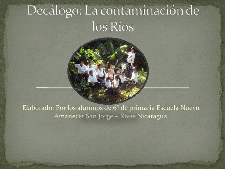 Elaborado: Por los alumnos de 6° de primaria Escuela Nuevo          Amanecer San Jorge – Rivas Nicaragua