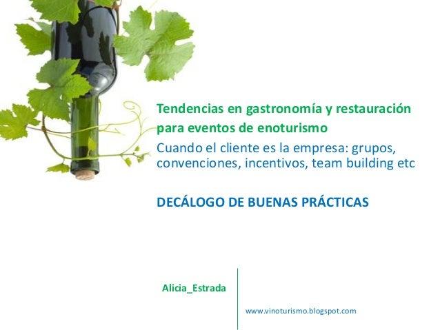 Tendencias en gastronomía y restauración para eventos de enoturismo Cuando el cliente es la empresa: grupos, convenciones,...