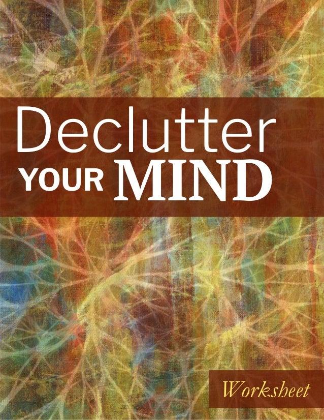 DECLUTTER YOUR MIND - WORKSHEET  1 Worksheet YOUR Declutter MIND
