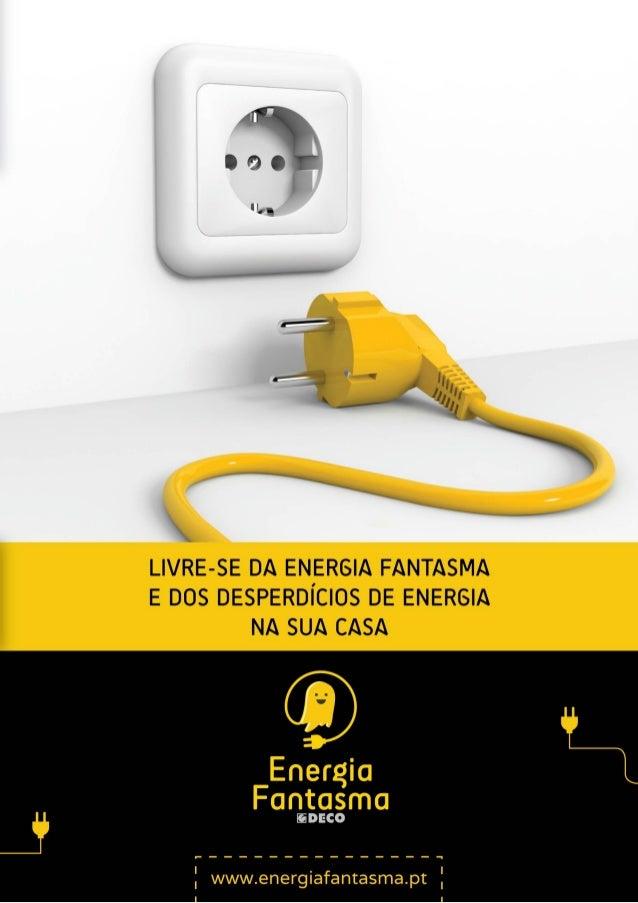 """___________ 'ÍÍÍ E¡ ' ' l¡ 5K/  IHU_ ~¡________. ; 4'! """" (éyí .   LIVRE-SE DA ENERGIA FANTASMA E DOS DESPERDÍCIOS DE ENERG..."""