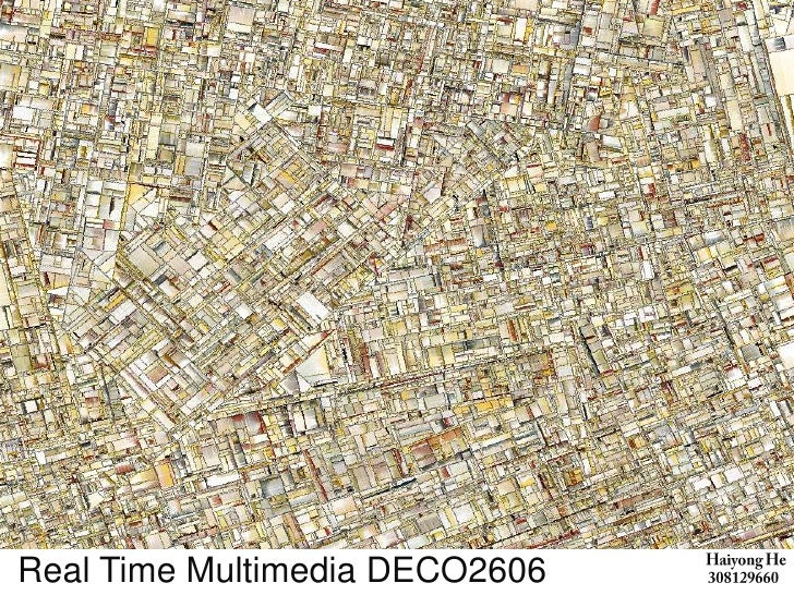 Real Time Multimedia DECO2606<br />Haiyong He<br />  308129660<br />