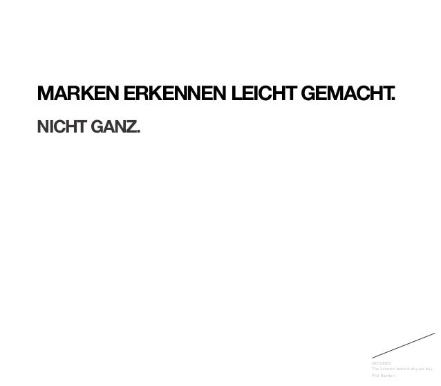DECODED The Science behind why we buy Phil Barden MARKEN ERKENNEN LEICHT GEMACHT. NICHT GANZ.