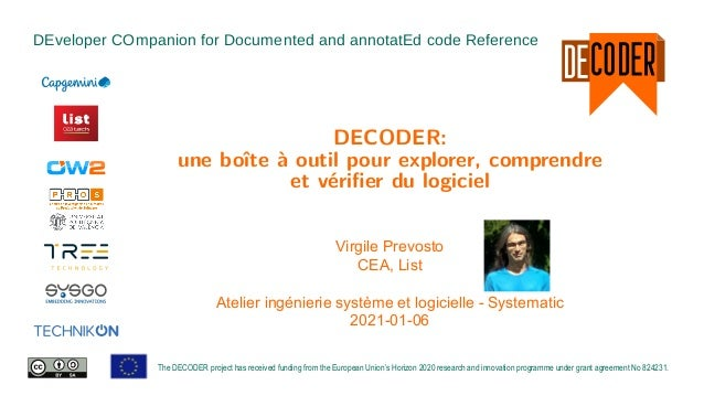 DEveloper COmpanion for Documented and annotatEd code Reference The DECODER project has received funding from the European...