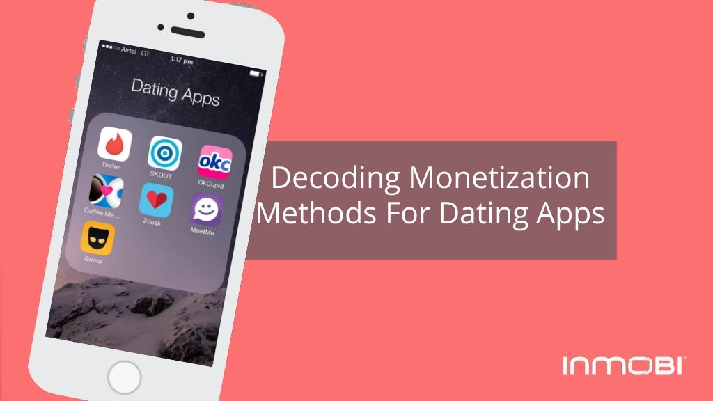 Decoding Monetization Methods For Dating Apps