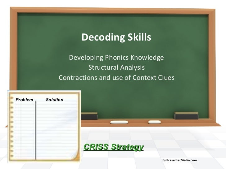 Decoding Skills Developing Phonics Knowledge Structural Analysis Contractions and use of Context Clues By  PresenterMedia....