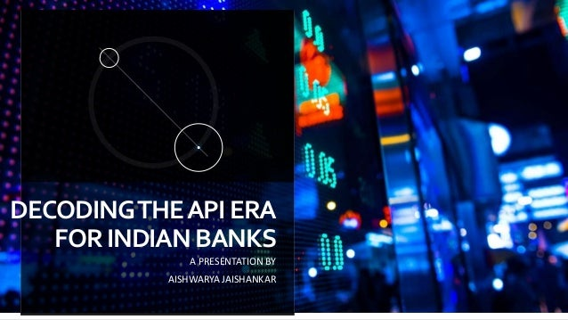 DECODINGTHEAPIERA FORINDIANBANKS A PRESENTATION BY AISHWARYA JAISHANKAR