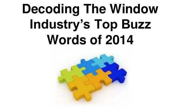 Decoding The Window Industry's Top Buzz Words of 2014