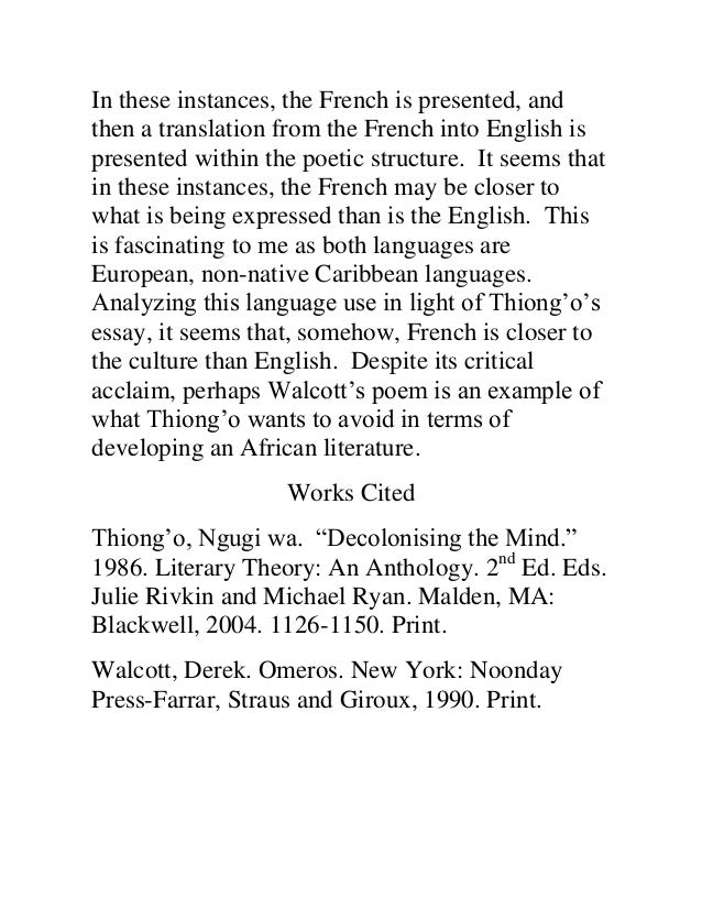 decolonizing the mind essay Decolonizing the african mind: further analysis and strategy by uhuru hotep the remainder of this essay will begin to answer this question decolonising the mind: the politics of language in african literature london: j currey ltd watkin, w (2001.