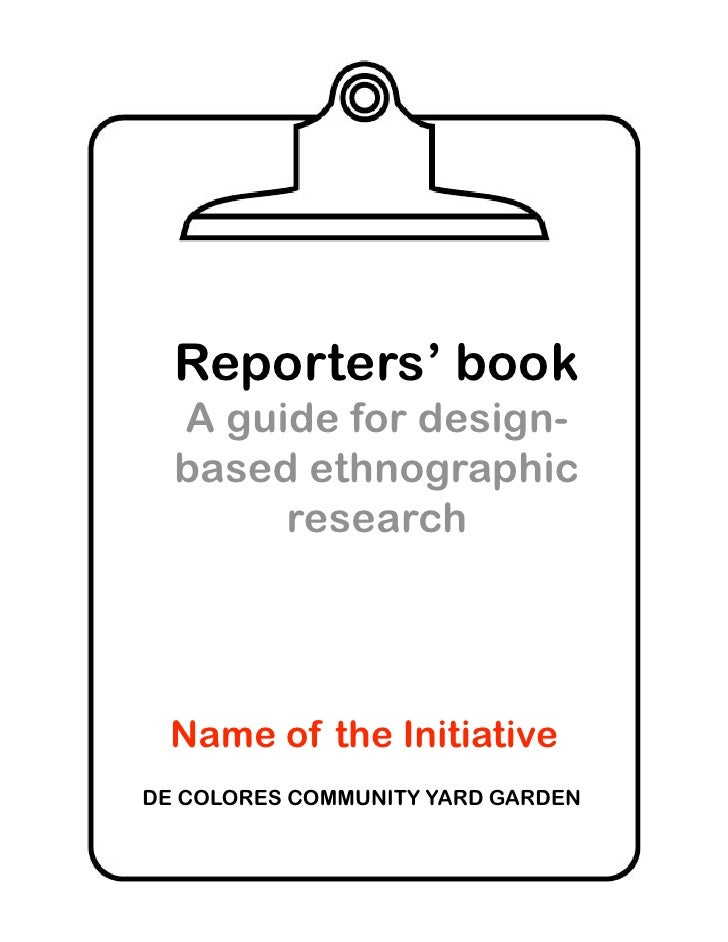 Reporters' book   A guide for design-   based ethnographic        research       Name of the Initiative DE COLORES COMMUNI...