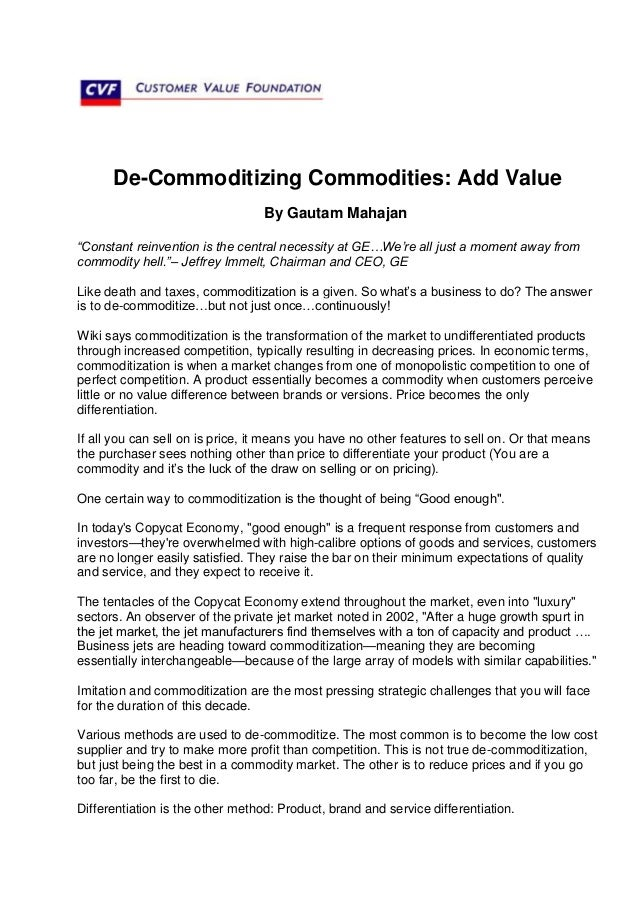 """De-Commoditizing Commodities: Add ValueBy Gautam Mahajan""""Constant reinvention is the central necessity at GE…We're all jus..."""