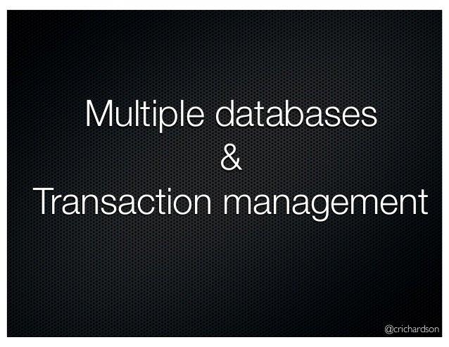 @crichardson Multiple databases & Transaction management