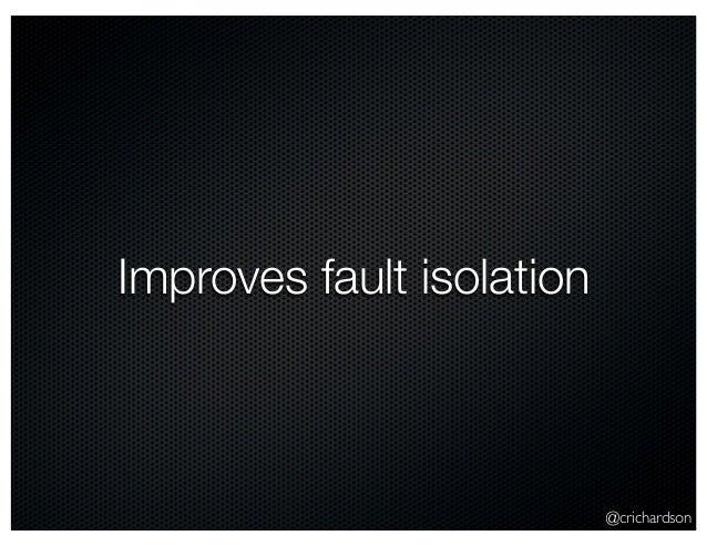 @crichardson Improves fault isolation
