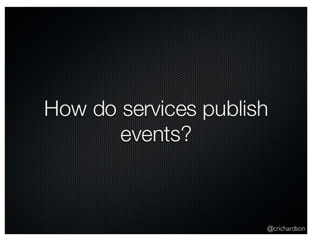@crichardson How do services publish events?
