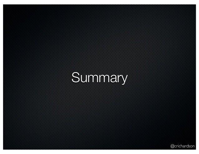 @crichardson Summary