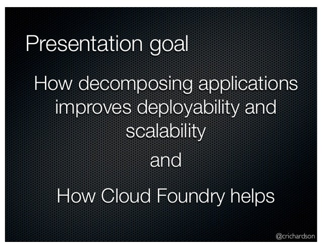 Decomposing applications for scalability and deployability (devnexus 2013) Slide 2