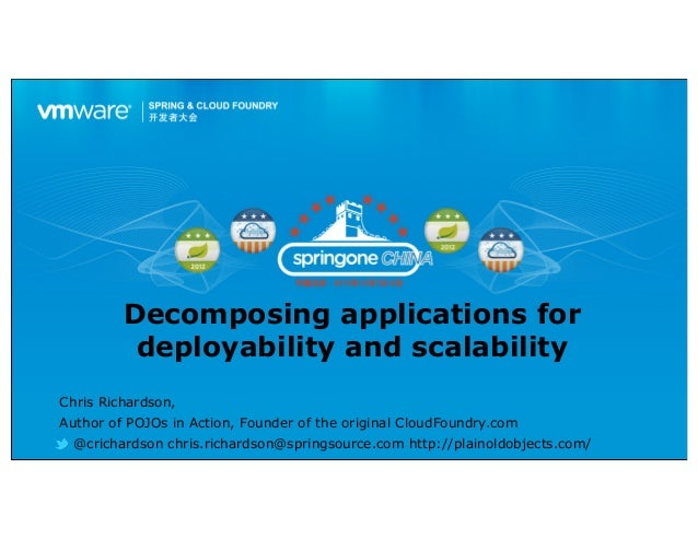 Decomposing applications for          deployability and scalabilityChris Richardson,Author of POJOs in Action, Founder of ...