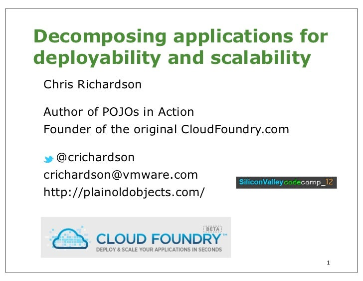 Decomposing applications fordeployability and scalability Chris Richardson Author of POJOs in Action Founder of the origin...