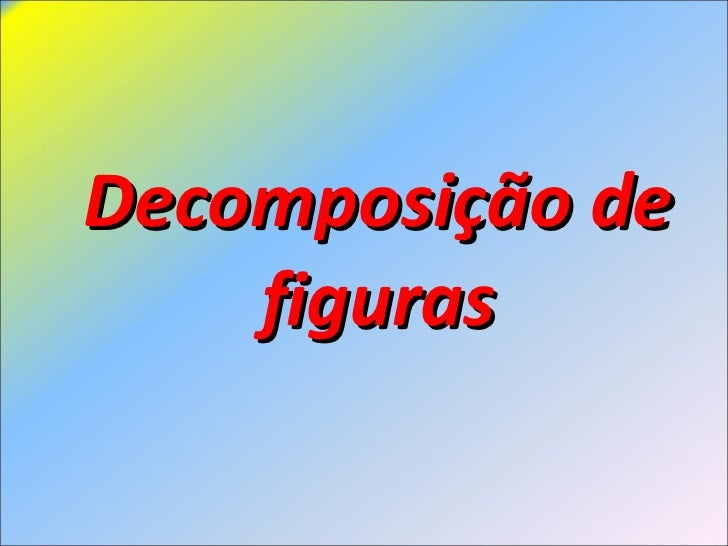 Decomposição de figuras