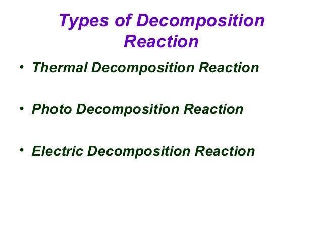 decomposition reaction Describes the basics of decomposition reactions, how to identify them, predict the products and balance the chemical equation two examples are also shown, d.