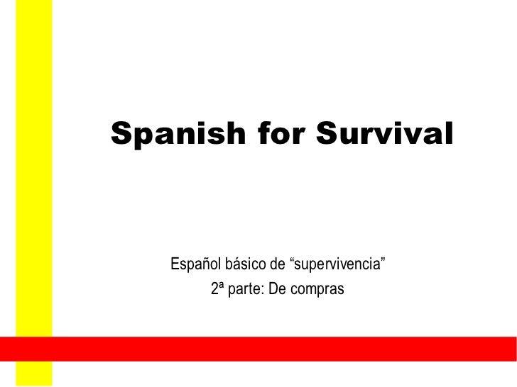 """Spanish for Survival Español básico de """"supervivencia"""" 2ª parte: De compras"""