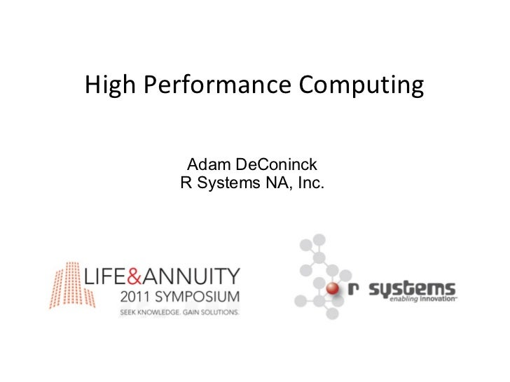 High Performance Computing        Adam DeConinck       R Systems NA, Inc.        1