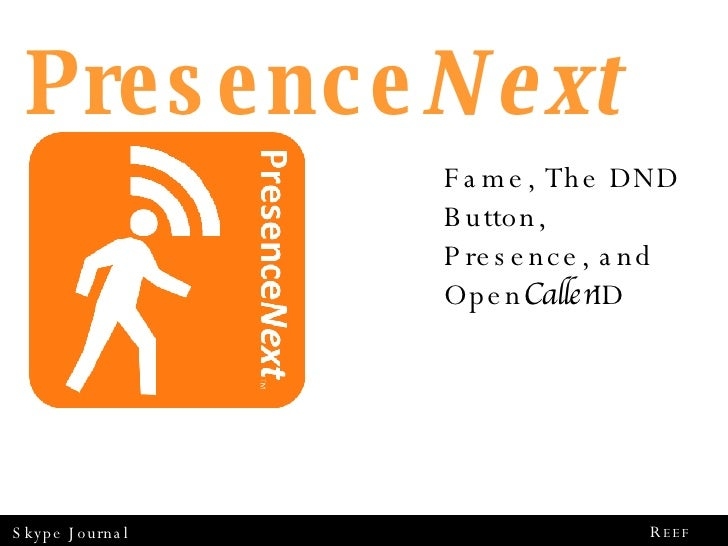 Presence Next Fame, The DND Button,  Presence, and Open Caller ID