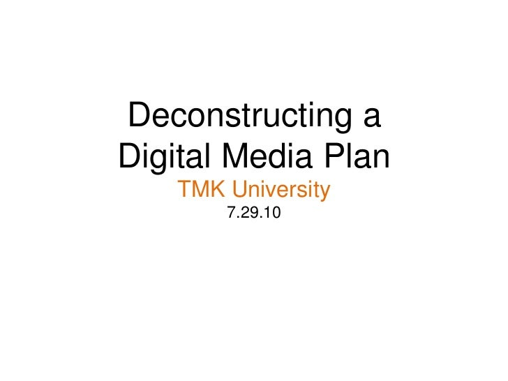 Deconstructing a Digital Media PlanArt + ScienceTMK UniversityAndre Woolery<br />
