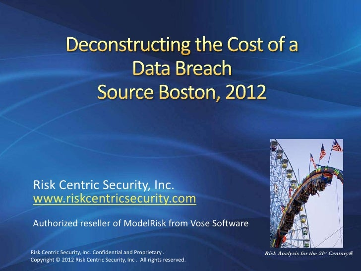 Risk Centric Security, Inc. www.riskcentricsecurity.com Authorized reseller of ModelRisk from Vose SoftwareRisk Centric Se...