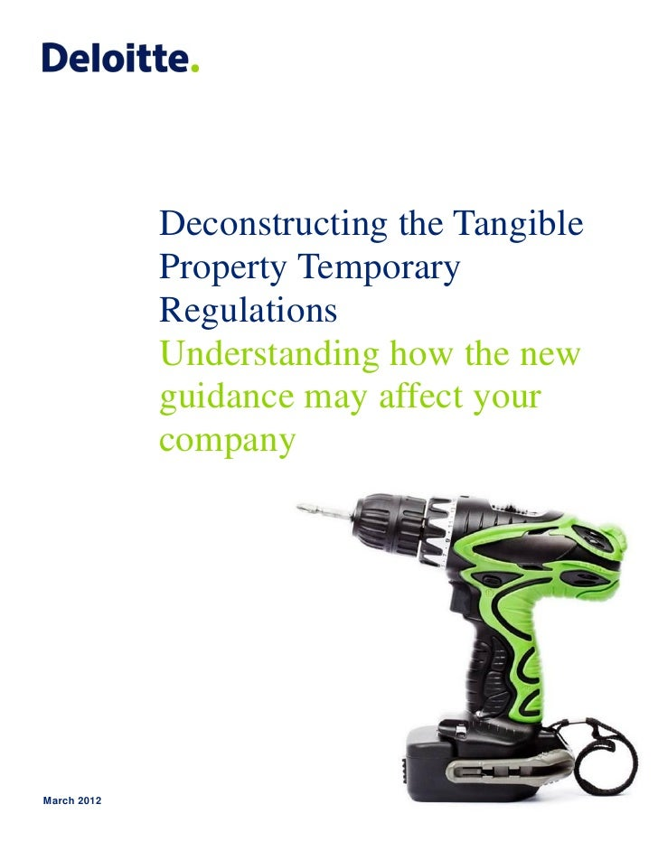 Deconstructing the Tangible             Property Temporary             Regulations             Understanding how the new  ...