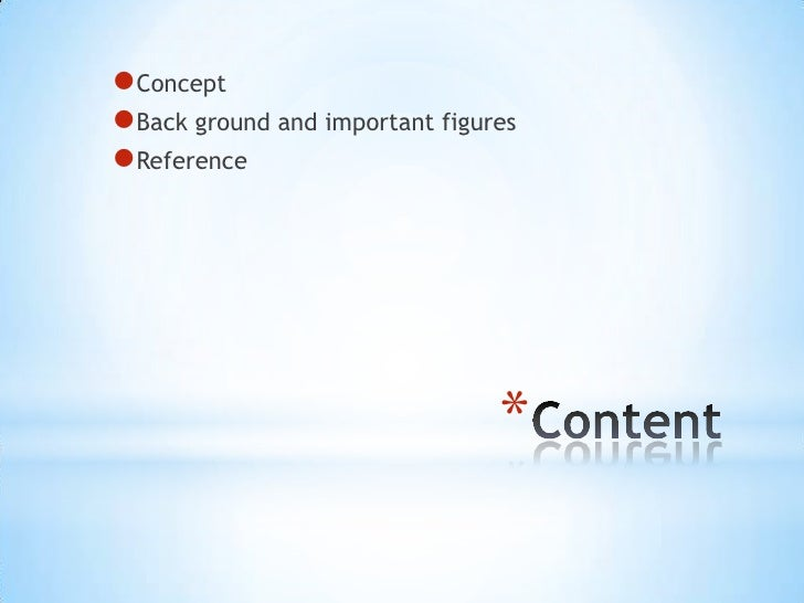 ConceptBack ground and important figuresReference                                *