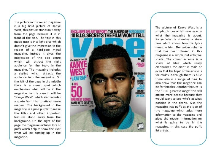 The picture in this music magazineis a big bold picture of Kanye          The picture of Kanye West is aWest, this picture...